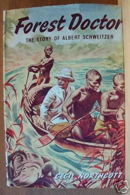 FOREST DOCTOR, The Story of Albert Schweitzer, Hardcover 1961