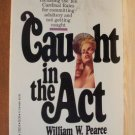 CAUGHT IN THE ACT by William W. Pearce, PB 1st 1978, True Adventures of a Divorce Detective