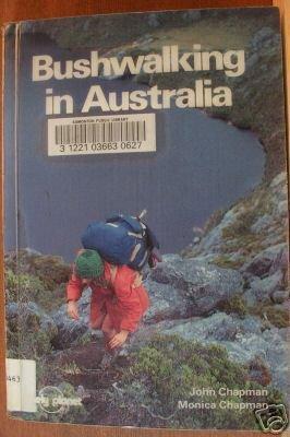 BUSHWALKING IN AUSTRALIA by John & Monica Chapman, SC 1st 1988
