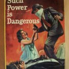 DENNIS WHEATLEY: Such Power is Dangerous, Paperback 1964