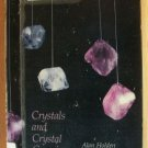 CRYSTALS AND CRYSTAL GROWING- Holden & Morrison 1989 Softcover