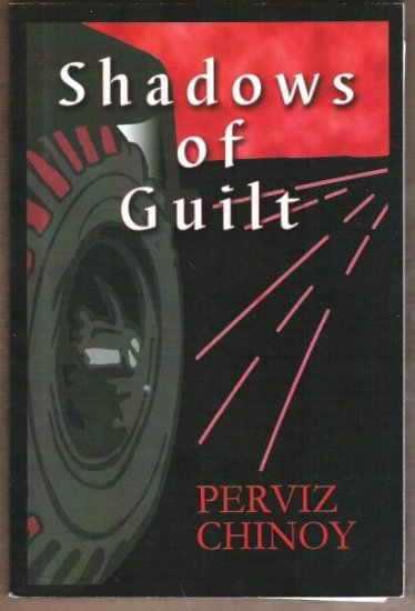 SHADOWS OF GUILT by Perviz Chinoy, Softcover 1st Ed. 2005