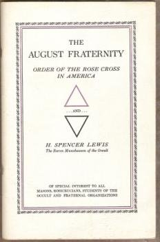 THE AUGUST FRATERNITY, Order of the Rose Cross in America & H. Spencer Lewis....SC circa 1950's