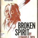 BROKEN SPIRIT by Leonard G. Dick, SC 1978, Ltd. Edition