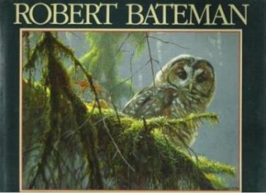 ROBERT BATEMAN: An Artist in Nature, Text by Rick Archbold, Hardcover 1990