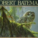 ROBERT BATEMAN: An Artist in Nature, Text by Rick Archbold, Hardcover 1990