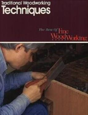 TRADITIONAL WOODWORKING TECHNIQUES, Best of Fine WoodWorking, SC