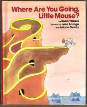 WHERE ARE YOU GOING LITTLE MOUSE by Robert Kraus, HC, Signed by Illustrator