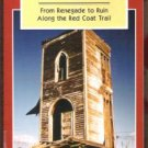 GHOST TOWN STORIES II: From Renegade to Ruin Along the Red Coat Trail - Bachusky