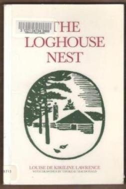 THE LOGHOUSE NEST by Louise De Kiriline Lawrence, Signed by Author