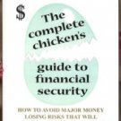 THE COMPLETE CHICKEN'S GUIDE TO FINANCIAL SECURITY by John Yamamoto, SC 2005