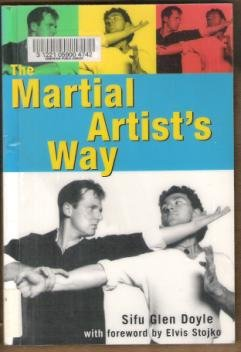 THE MARTIAL ARTIST'S WAY by Sifu Glen Doyle, Softcover 1999