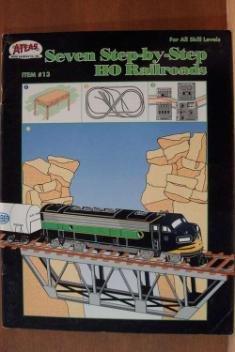 SEVEN STEP-BY-STEP HO RAILROADS, Atlas Model Railroad, SC