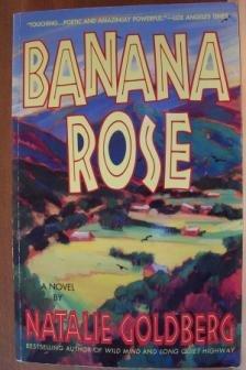 BANANA ROSE by Natalie Goldberg, Trade Softcover 1995