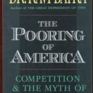 THE POORING OF AMERICA, Competition and the Myth of Free Trade by Dr. Ravi Batra