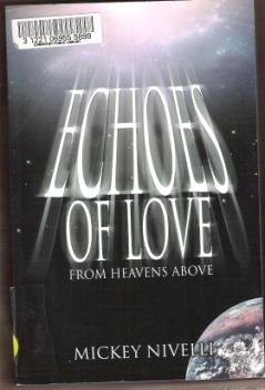 ECHOES OF LOVE, FROM HEAVENS ABOVE by Mickey Nivelli, SC 2003