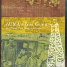 AUMA'S FIRST CENTURY, 100 Years That Shaped Alberta by Ernie Patterson
