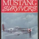 MUSTANG SURVIVORS by Paul A. Coggan, SC 1987, P-51 Mustang Aircraft