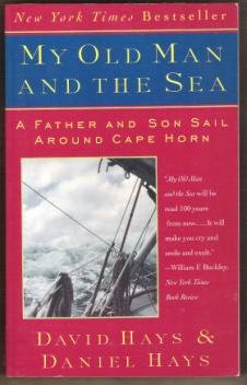 MY OLD MAN AND THE SEA, A Father and Son Sail around Cape Horn