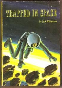 TRAPPED IN SPACE by Jack Williamson, Softcover 1970
