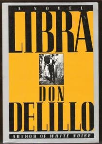 LIBRA by Don Delillo, Trade Softcover 1988