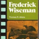 FREDERICK WISEMAN by Thomas R. Atkins, Monarch Film Studies, Scarce Title