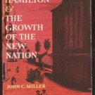 ALEXANDER HAMILTON & the Growth of the New Nation by John C. Miller, SC 1964