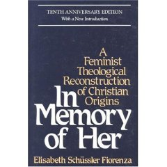 IN MEMORY OF HER, A Feminist Theological Reconstruction of Christian Origins