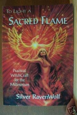 TO LIGHT A SACRED FLAME, Practical Witchcraft by Silver Ravenwolf, SC