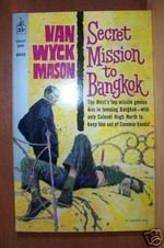SECRET MISSION TO BANGKOK - Van Wyck Mason, PB 1961