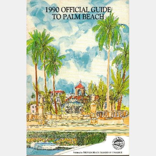 1990 OFFICIAL GUIDE TO PALM BEACH Florida Chamber of Commerce Royal Poinciana Worth Avenue
