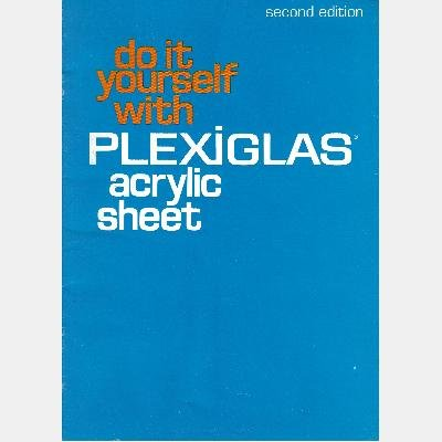 DO IT YOURSELF WITH PLEXIGLAS ACRYLIC SHEET 1971 Plus SHEET COLORS Rohm & Haas Booklet 1970's
