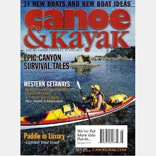 CANOE & KAYAK March 2005 Magazine MANHATTAN Barkley Sound MIAMI Sucia Island Arkansas River
