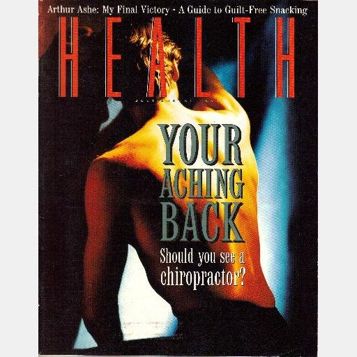 HEALTH Magazine July August 1993 ARTHUR ASHE Final Victory Back Ache Chiropractor Colin MacAllister