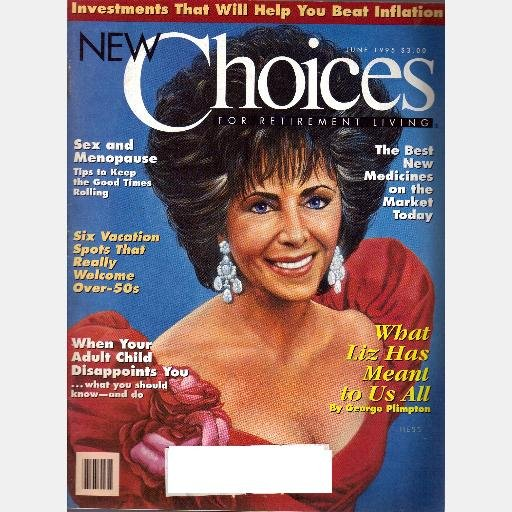 NEW CHOICES June 1995 Magazine ELIZABETH TAYLOR LIZ What She Meant to Us