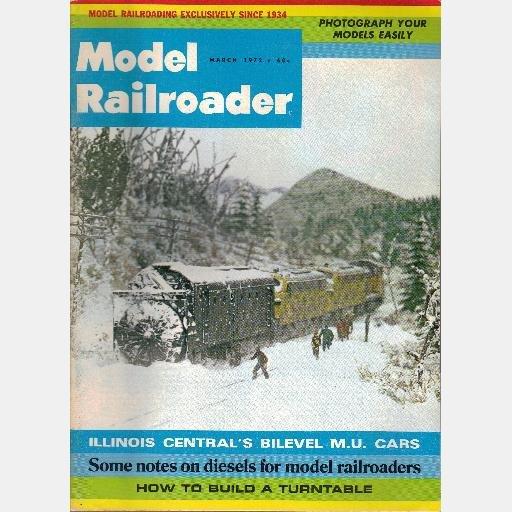 MODEL RAILROADER March 1972 Magazine Illinois Central Bilevel MU Cars Sagatukett River Turntable