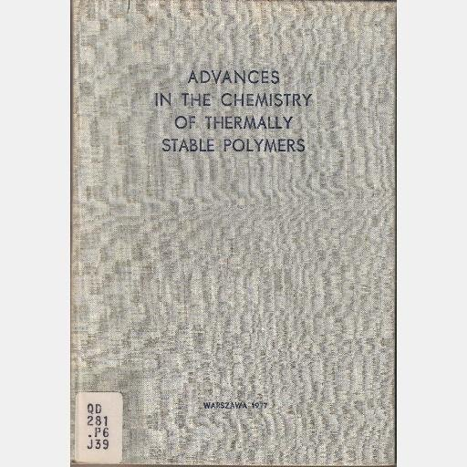 ADVANCES IN THE CHEMISTRY OF THERMALLY STABLE POLYMERS 1977 Zbigniew Jedlinski
