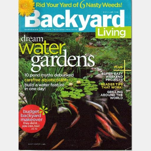 BACKYARD LIVING May June 2006 Magazine Back Issue Water Gardens