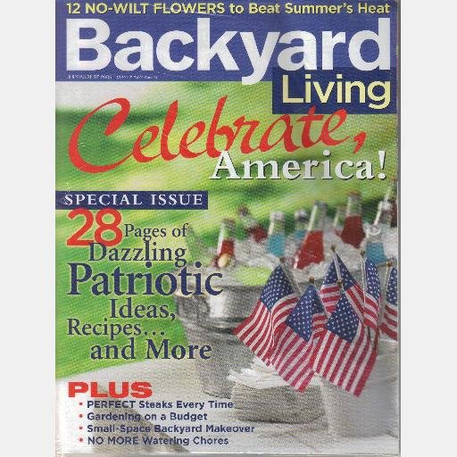 BACKYARD LIVING July August 2005 Magazine No Wilt Flowers Small-space Backyard Makeover