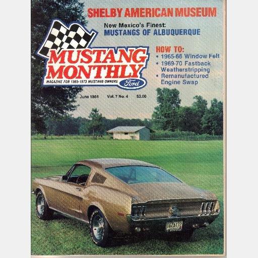 MUSTANG MONTHLY June 1984 Magazine Darren Braud 1968 Fastback I Spy Mustang 007 1966 Fastback