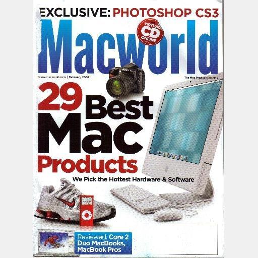 MACWORLD February 2007 Magazine 29 Best Mac Products PHOTOSHOP CS3 Core Duo Macbooks Pros