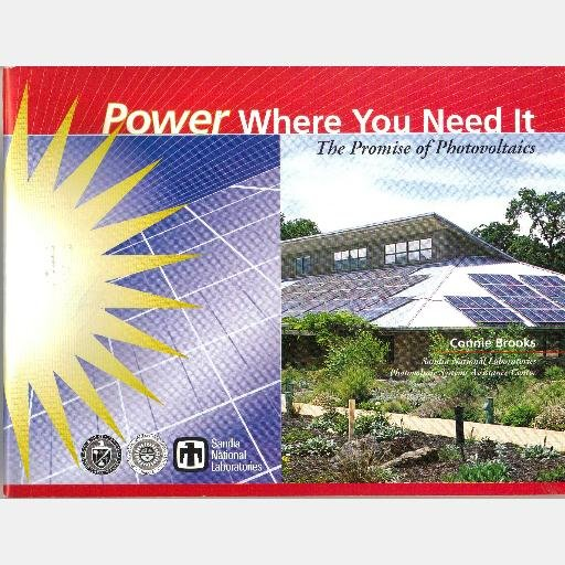 POWER WHERE YOU NEED IT Promise Photovoltaics CONNIE BROOKS Sandia National Labs 2000 Solar energy