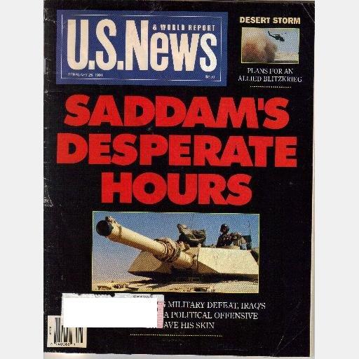 US U S NEWS & WORLD REPORT February 25 1991 Magazine SADDAM HUSSEIN DESPERATE HOURS DESERT STORM