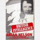British Intelligence BRIAN NELSON and the Rearming of the Loyalist Death Squads