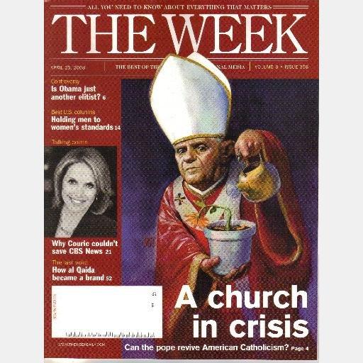 THE WEEK April 25 2008 Magazine Vol 8 358 Catholic Church Crisis Katie Couric CBS al Qaida Brand