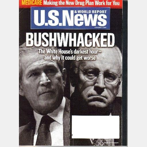 U.S. News & World Report November 7 2005 Magazine BUSHWACKED White House darkest hour Vol 139 No 17