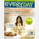 EVERY DAY EVERYDAY WITH RACHAEL RAY February 2007 Rachel Magazine