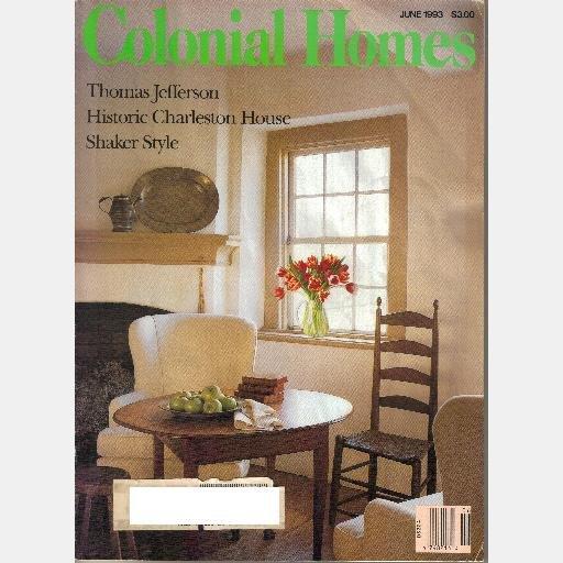 COLONIAL HOMES June 1993 Magazine THOMAS JEFFERSON Aiken Rhett House Charleston Shaker Style