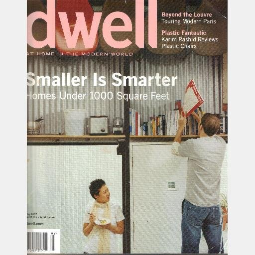 DWELL May 2007 Smaller is Smarter Homes Under 1000 Sq Feet PARIS Plastic Chairs Erwan Bouroullec