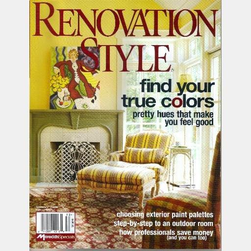 RENOVATION STYLE Summer 2005 Magazine Cissy Hornung Keith Logie Cindy Barkley Carol Goldberg Artemis